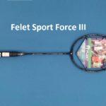 Vợt Cầu Lông Felet Sport Force III – Màu đen bạc