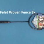 Vợt Cầu Lông Felet Woven Fence 3K
