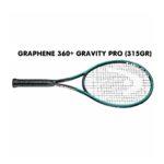 Vợt Tennis Head Graphene 360+ Gravity Pro (315 gram)